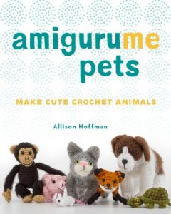 AmiguruME Pets: Make Cute Crochet Animals – Allison Hoffman [ePub & Kindle] [English]