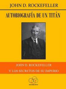 Autobiografía de un titán: John D. Rockefeller y los secretos de su imperio – John D. Rockefeller, Jesús Delgado [ePub & Kindle]