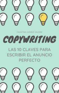 Copywriting – Las 10 Claves Para Escribir El Anuncio Perfecto – Faustino Gómez Valero [ePub & Kindle]
