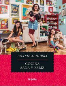 Cocina sana y feliz – Connie Achurra [ePub & Kindle]