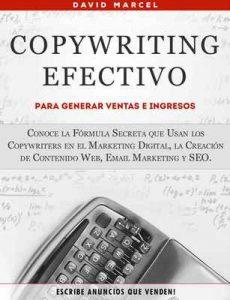 Copywriting Efectivo Para Generar Ventas e Ingresos: Conoce la Fórmula Secreta que Usan los Copywriters en el Marketing Digital, la Creación de Contenido Web, Email Marketing y SEO – David Marcel [ePub & Kindle]