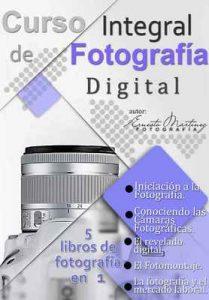 Curso Integral de Fotografía Digital: 5 Libros en 1 para formarte como un Profesional – Ernesto Martínez [Kindle & PDF]