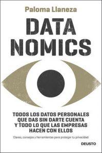 Datanomics: Todos los datos personales que das sin darte cuenta y todo lo que las empresas hacen con ellos – Paloma Llaneza [ePub & Kindle]