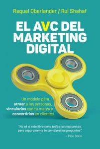 El avc del marketing digital – Roi Shahaf, Raquel Oberlander [ePub & Kindle]