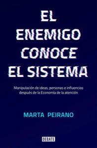 El enemigo conoce el sistema: Manipulación de ideas, personas e influencias después de la economía de la atención – Marta Peirano [ePub & Kindle]