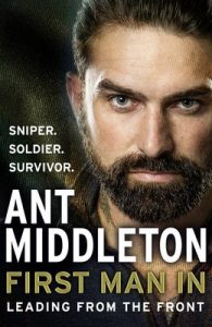First Man In: Leading from the Front – Ant Middleton [ePub & Kindle] [English]