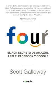 Four: El ADN secreto de Amazon, Apple, Facebook y Google – Scott Galloway [ePub & Kindle]