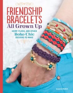 Friendship Bracelets: All Grown Up Hemp, Floss, and Other Boho Chic Designs to Make – McNeill Suzanne [ePub & Kindle] [English]
