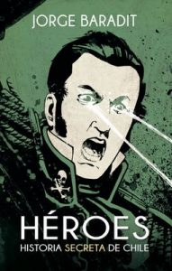 Héroes: Historia secreta de Chile – Jorge Baradit [ePub & Kindle]