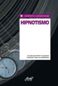 Hipnotismo. Una obra para liberar a la persona y desplegar todas sus posibilidades (Esoterismo y Parapsicologia) – Equipo de expertos Osiris [ePub & Kindle]