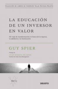 La educación de un inversor en valor: Mi viaje de transformación en busca de la riqueza, la sabiduría y la iluminación – Guy Spier, Isabel Murillo Fort [ePub & Kindle]