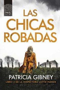 Las chicas robadas (Lottie Parker nº 2) – Patricia Gibney, Luz Achával [ePub & Kindle]