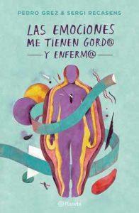 Las emociones me tienen gordo y enfermo – Pedro Grez, Sergi Recasens [ePub & Kindle]