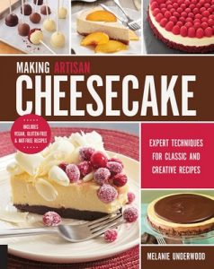 Making Artisan Cheesecake: Expert Techniques for Classic and Creative Recipes – Melanie Underwood [ePub & Kindle] [English]
