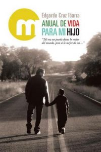 Manual De Vida Para Mi Hijo – Edgardo Cruz Ibarra [ePub & Kindle]