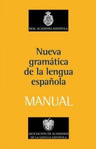 Manual de la Nueva Gramática de la lengua española – Real Academia Española [ePub & Kindle]