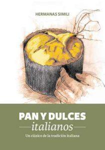Pan y dulces italianos: Un clásico de la tradición italiana (Libros con Miga nº 2) – Hermanas Simili, Lorenzo Mariani [ePub & Kindle]