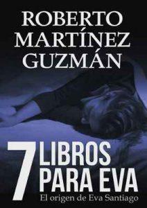 Siete libros para Eva – Roberto Martínez Guzmán [ePub & Kindle]