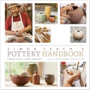 Simon Leach's Pottery Handbook: A Comprehensive Guide to Throwing Beautiful, Functional Pots – Simon Leach, Bruce Dehnert, Jared Flood [ePub & Kindle] [English]