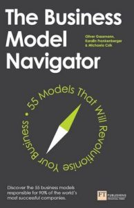The Business Model Navigator: 55 Models That Will Revolutionise Your Business – Oliver Gassmann, Karolin Frankenberger, Michaela Csik [ePub & Kindle] [English]