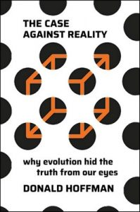 The Case Against Reality: Why Evolution Hid the Truth from Our Eyes – Donald D. Hoffman [ePub & Kindle] [English]