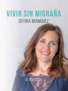 Vivir Sin Migraña: El libro, con 25 testimonios de curación – Sefora Bermúdez [ePub & Kindle]