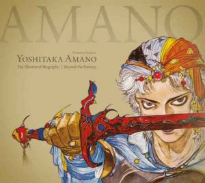 Yoshitaka Amano: The Illustrated Biography-Beyond the Fantasy – Florent Gorges, Luc Petronille, Yoshitaka Amano [ePub & Kindle] [English]