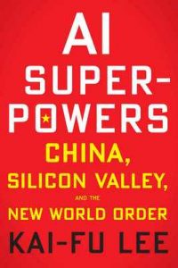 AI Superpowers: China, Silicon Valley, and the New World Order – Kai-Fu Lee [ePub & Kindle] [English]