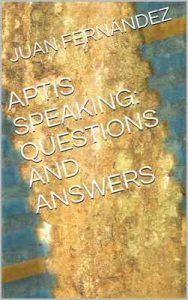 Aptis Speaking: Questions and Answers – Juan Fernández [ePub & Kindle] [English]