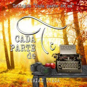 Cada parte de ti – Myriam Ojeda [Narrado por Eva María Bau, Aida Baida Gil, Dani González, Jose Luís Olivas] [Audiolibro]