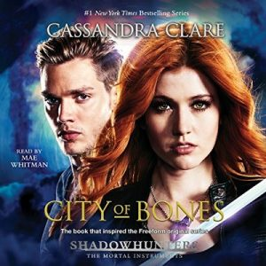 City of Bones : The Mortal Instruments – Cassandra Clare [Narrado por Mae Whitman] [Audiolibro] [English]