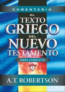 Comentario al texto griego del Nuevo Testamento – A.T. Robertson [ePub & Kindle]