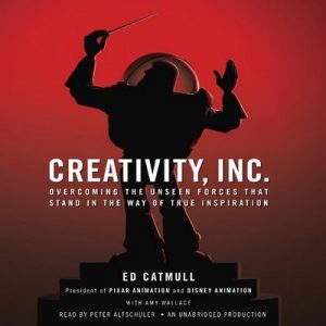 Creativity, Inc. – Ed Catmull [Narrado por Peter Altschuler] [Audiolibro] [English]