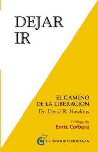 Dejar ir: El Camino de la Liberación – David R. Hawkins [ePub & Kindle]
