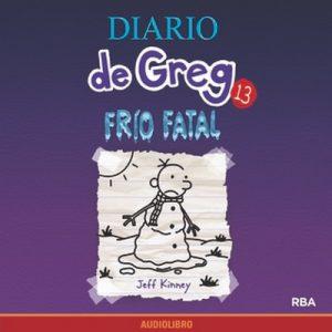 Diario de Greg 13. Frío fatal – Jeff Kinney [Narrado por Marta García] [Audiolibro]