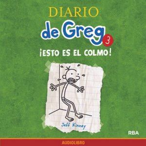 Diario de Greg 3. ¡Esto es el colmo! – Jeff Kinney [Narrado por Marta García] [Audiolibro]