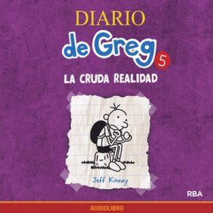 Diario de Greg 5. La cruda realidad – Jeff Kinney [Narrado por Marta García] [Audiolibro]