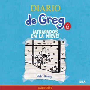 Diario de Greg 6. ¡Atrapados en la nieve! – Jeff Kinney [Narrado por Marta García] [Audiolibro]
