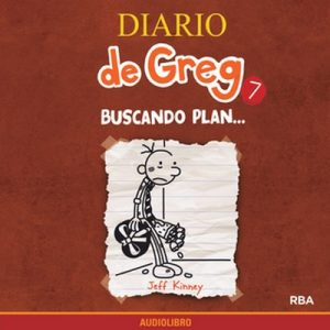 Diario de Greg 7. Buscando plan… – Jeff Kinney [Narrado por Marta García] [Audiolibro]