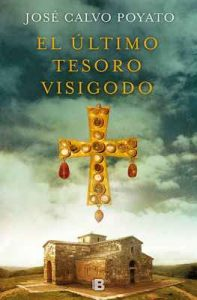 El último tesoro visigodo – José Calvo Poyato [ePub & Kindle]