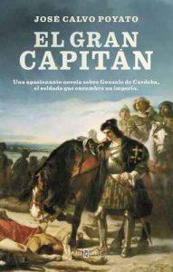 El Gran Capitán: Una apasionante novela sobre Gonzalo de Córdoba, el soldado que encumbró un imperio – José Calvo Poyato [ePub & Kindle]