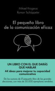 El pequeño libro de la comunicación eficaz – Mikael Krogerus, Roman Tschäppeler, Isabel Murillo Fort [ePub & Kindle]