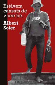 Estàvem cansats de viure bé – Albert Soler [ePub & Kindle] [Catalán]