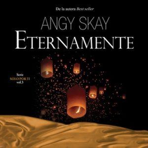 Eternamente – Angy Skay [Narrado por José Carlos Domínguez] [Audiolibro]