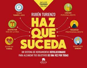 Haz que suceda: Un sistema de herramientas revolucionario para alcanzar tus objetivos de una vez por todas – Rubén Turienzo [ePub & Kindle]