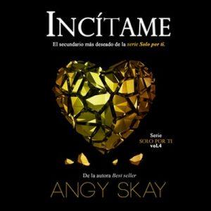 Incítame – Angy Skay [Narrado por José Carlos Domínguez] [Audiolibro]