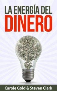 La Energía Del Dinero: Cómo Capturar El Flujo De La Abundancia – Steven Clark, Carole Gold [ePub & Kindle]