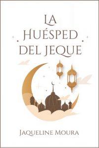 La huésped del Jeque – Jaqueline Moura [ePub & Kindle]