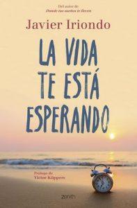 La vida te está esperando – Javier Iriondo Narvaiza [ePub & Kindle]