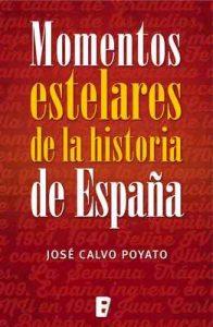 Momentos estelares de la historia de España – José Calvo Poyato [ePub & Kindle]